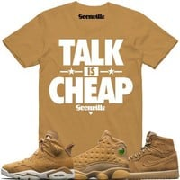 TALK IS CHEAP Wheat Sneaker Tees Shirts - Jordan Golden Harvest