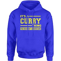 It's A Curry Thing, You Wouldn't Understand  Adult Hoodie Sweatshirt