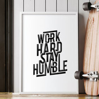 'Work Hard Stay Humble' Typography Print Wall Art