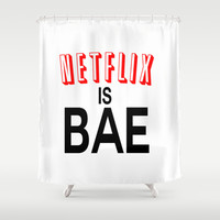 Netflix Is Bae Shower Curtain by Poppo Inc. | Society6