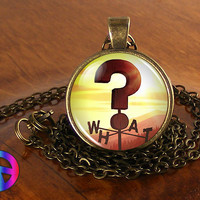 Gravity Falls W H A T Sign Weathervane Handmade Necklace Pendant Jewelry Gift