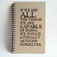 If we did all the things we are capable of, 5x8 writing journal custom spiral notebook handmade brown kraft, sketchbook motivational quote