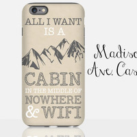 All I Want Is A Cabin And Wifi Funny Mountains Travel Adventure Camping Hiking Backpacking Mens Girls Outdoor Galaxy Edge iPhone Phone Case
