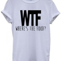 WTF Where is the Food Funny Hipster Swag White Men Women Unisex Top T-Shirt -Medium