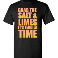 Grab The Salt and Limes It's Tequila Time