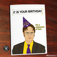 It Is Your Birthday - Dwight Schrute Inspired from The Office -  4.5 X 6.25 Inch Birthday Card!