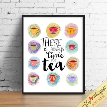 There is always time for tea cups poster quote print wall decor bar print tea print tea time quote print kitchen print decorative tea cups