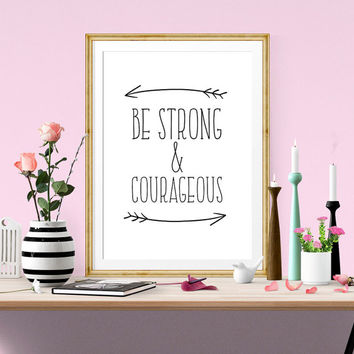 Be strong and courageous Bible Verse Wall Art Joshua 1:9 Bible Typography Black and white Digital Download inspirational quote Home decor