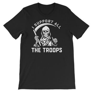 I Support All The Troops Grim Reaper T-Shirt