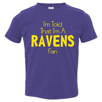 I'm Told l'm A Ravens Fan Youth Toddler Infant T Shirt for Baltimore Ravens Football Fans Fun Shirt for Kids Newborns
