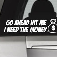 Funny Vinyl Decal, Funny Car Decal, Funny Window Decal, Money Window Decal, Money Vinyl Decal, Funny Window Sticker, Funny Sticker, Money