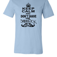 keep calm and don't shave for sherlock holmes - Unisex T-shirt