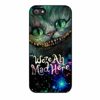 Cheshire Cat Alice In Wonderland Were All Mad Here iPhone 5s Case