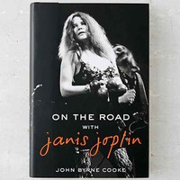 On The Road With Janis Joplin By John Byrne Cooke - Assorted One