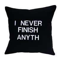 I Never finish Anyth Pillow