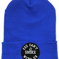 You Can't Smoke With Us Beanie Blue