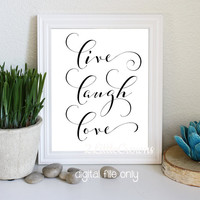 Live Laugh Love Printable Black & White Quote Print Instant Download Printable Wall Art Laundry Room Art Nursery Art Office Wall decor