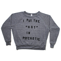 Hot Psychotic Raglan Pullover Jumper