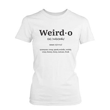 Funny Graphic Tees - Weirdo Definition Shirt in Women's White Cotton T-shirt