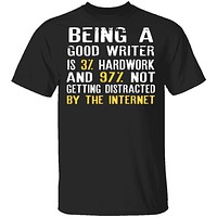 Being a Good Writer T-Shirt