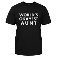 World's Okayest Aunt - T Shirt