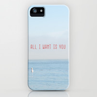 ALL I WANT IS YOU iPhone & iPod Case by RichCaspian