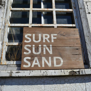 Beach Signs, Reclaimed Wood Sign, Barn Wood Sign, Beach Wall Decor, Surf Sun Sand, Rustic Decor, As Seen In DIY Network, Cottage Chic Sign