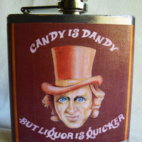 Wonka Flask - Candy is Dandy But Liquor is Quicker