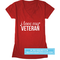 I love my Veteran tshirt, Veteran Wife shirt, Veteran Girlfriend shirt, Veteran Mom shirt, Veteran Sister, Army, Air Force, Marines, Navy