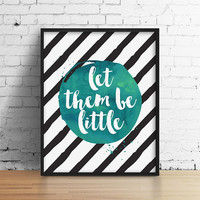 Let them Be Little Print - Nursery, Green, Watercolor Print, Nursery Art, Home Decor, Baby Shower, Baby boy, Baby Girl