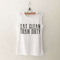 Funny TShirt Running Gym Workout Shirts Tank Tops Graphic Burnout Tees Women Muscle Tee Run Eat Clean Train Dirty Fitness Apparel Tshirts