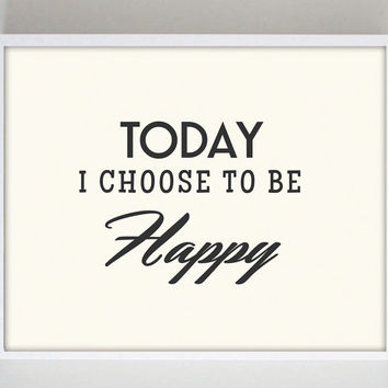 Today I choose to be Happy Quote Print Inspirational Poster Typography Retro Poster