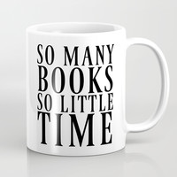 So Many Books So Little Time Mug by CreativeAngel
