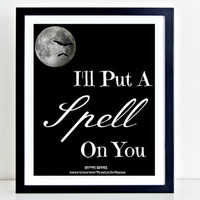 """Halloween Printable, """"I'll Put A Spell On You"""", Instant Download, 8x10, Classroom Decor, Halloween Prints, Halloween Poster, Halloween Sign"""