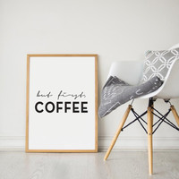 Printable Wall Art Prints, Instant Download Printable Art, Printable Quotes,Digital Print,Digital Download,Modern Decor,But First Coffee