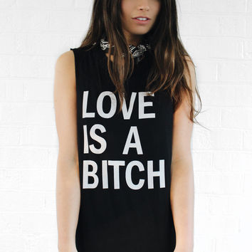 Love Is A Bitch Muscle Tank