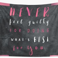 'Never feel guilty for doing what's best for you #motivationialquote' Wall Tapestry by JBJart