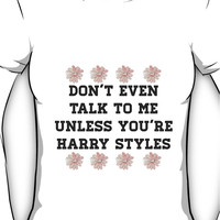 don't even talk to me unless you're harry styles Women's T-Shirt