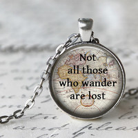 Quote Necklace, Not All Those Who Wander Are Lost, Inspiring Jewelry, Tolkien Quote Necklace, Inspirational Jewelry