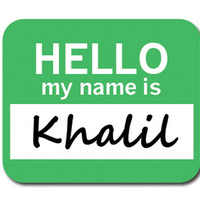Khalil Hello My Name Is Mouse Pad