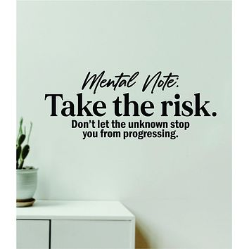 Mental Note Take the Risk Quote Wall Decal Sticker Vinyl Art Decor Bedroom Room Boy Girl Inspirational Motivational School Gym Sports Success Classroom