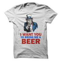 4th of July Tshirt Uncle Sam Tee I Want You To Bring Me Another Beer USA Funny Independece Day Shirt Drinking Beer America Tees