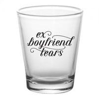Ex Boyfriend Tears Shot glasses