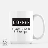 Coffee not Crack - Mug