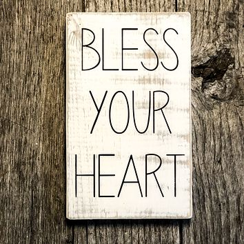 Bless Your Heart, a Rustic Farmhouse Sign