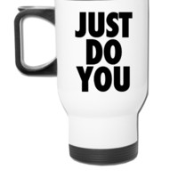 Just Do You - Travel Mug
