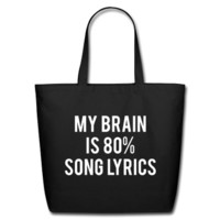 My Brain Is 80% Song Lyrics Eco-Friendly Cotton Tote