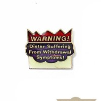 Dieter Suffering From Withdrawal! Vintage Pin