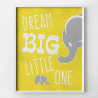 Dream Big Little One, Elephant Nursery, Nursery Decor, Yellow and Gray, Nursery Poster, Nursery Art, Baby Girl Nursery, Baby Boy Nursery
