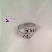 """TFIOS Inspired Hand Stamped Ring Wrap Ring  """"Ok? Ok.""""  HandStamped Ring Adjustable Ring Hand Stamped Jewelry Personalized Christmas Gift"""